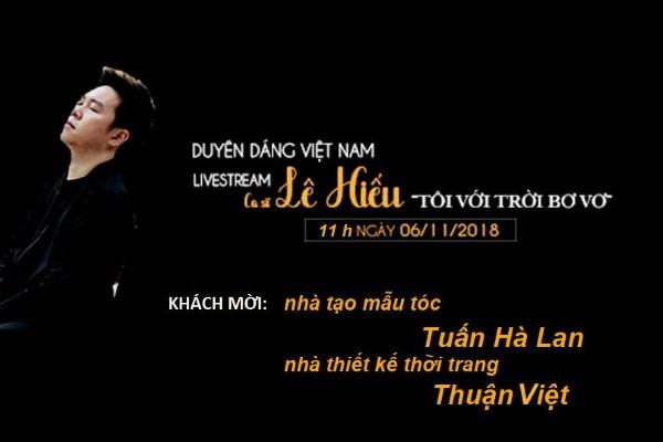 Livestream giao lưu với Nhà tạo mẫu tóc Tuấn Hà Lan, NTK Thuận Việt và ca sĩ Lê Hiếu