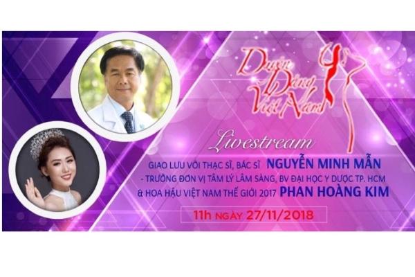 Livestream giao lưu Bác sĩ Nguyễn Minh Mẫn, Hoa hậu Phan Hoàng Kim