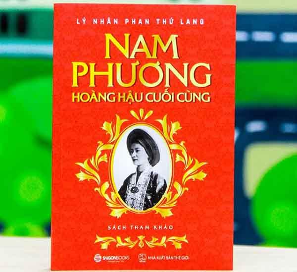 Nam Phương - Hoàng hậu cuối cùng: Sách về một cuộc đời thăng trầm