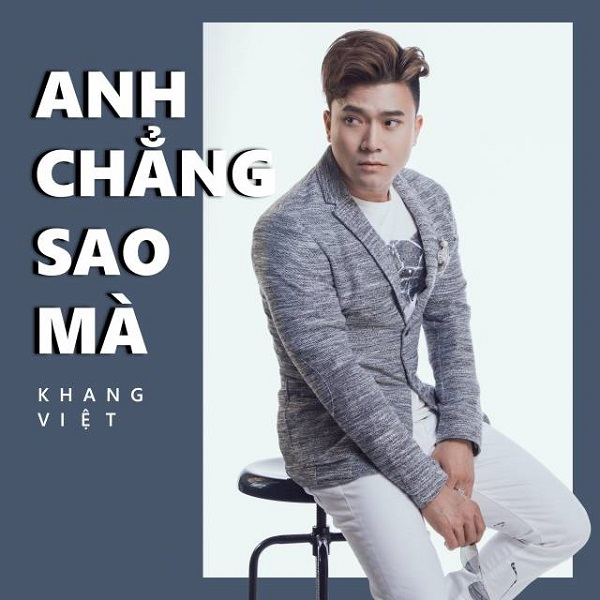 Anh Chẳng Sao Mà - Khang Việt