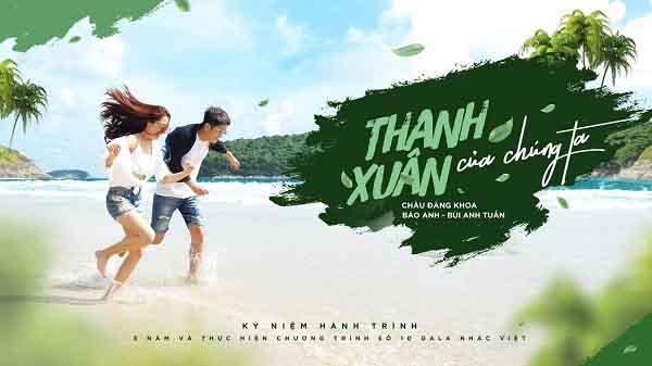 Thanh Xuân Của Chúng Ta - Bảo Anh , Bùi Anh Tuấn
