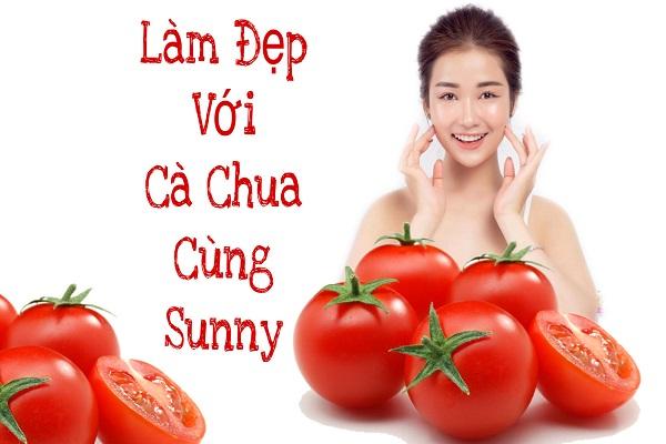DJ Sunny chia sẻ bí quyết làm đẹp bằng cà chua