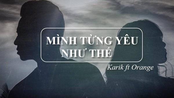 Mình Từng Yêu Như Thế - Karik ft Orange