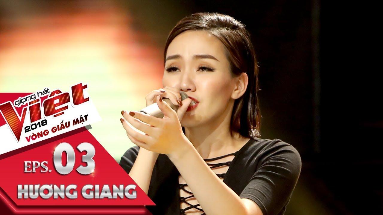 Nguyễn Hương Giang - Người Lạ Ơi   Tập 3 Vòng Giấu Mặt   The Voice 2018