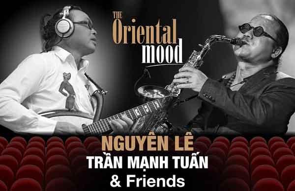 Trần Mạnh Tuấn và Nguyên Lê lần đầu biểu diễn cùng nhau