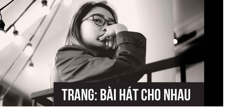 """""""Trang: Bài hát cho nhau"""" sẽ có sự góp mặt đặc biệt của Uyên Linh"""