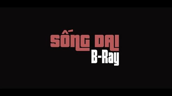 Sống Dai - B Ray