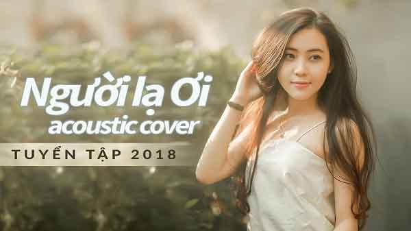 Tuyển Tập Những Bản Acoustic Cover Hay Nhất Tháng 1/2018