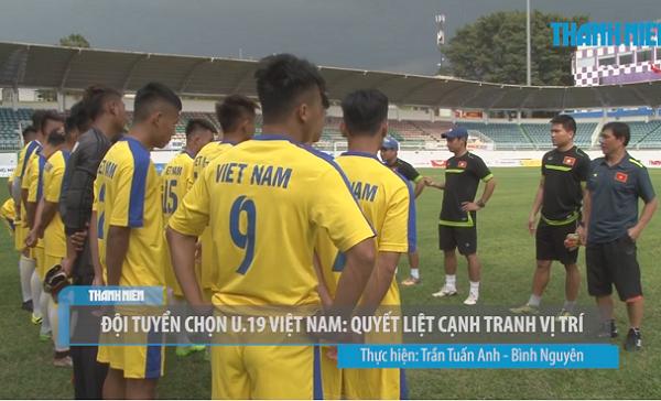 Đội tuyển chọn U.19 Việt Nam: Quyết liệt tranh suất đá chính