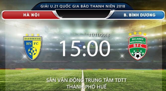 TRỰC TIẾP (Live) trận đấu giữa U.21 Hà Nội - U.21 Bình Dương: Một trận đấu không dễ dàng với U.21 Bình Dương