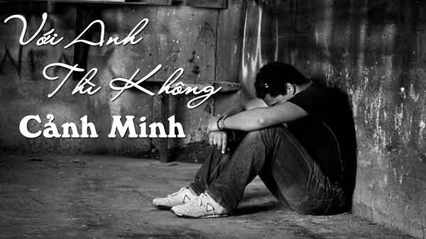 Với anh thì không - Cảnh Minh