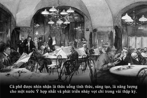 Kỳ 22: Nhân sinh quan trong một tách cà phê Ý