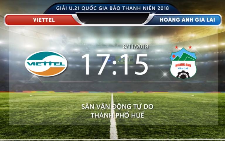Trực tiếp (live) trận đấu giữa U21 Viettel - U21 HAGL (VCK Giải bóng đá U21 quốc gia Báo Thanh Niên 2018): 0 - 3