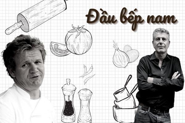 Những đầu bếp nam nổi tiếng thế giới và các câu chuyện được bật mí (phần 1)