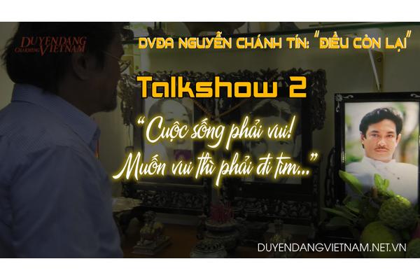 """Talkshow Nguyễn Chánh Tín: """"Cuộc sống phải biết tìm niềm vui"""" (Kỳ 2)"""